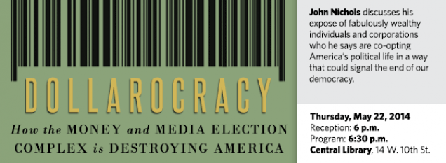 John Nichols discusses his expose of fabulously wealthy individuals and corporations who he says are co-opting America's political life in a way that could signal the end of our democracy.