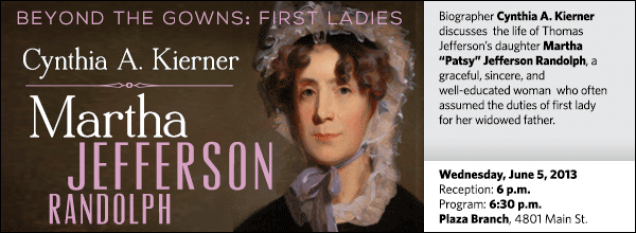 "Biographer Cynthia A. Kierner discusses  the life of Thomas Jefferson's daughter Martha ""Patsy"" Jefferson Randolph, a graceful, sincere, and well-educated woman  who often assumed the duties of first lady for her widowed father."