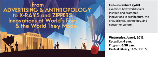 Historian Robert Rydell examines how world's fairs inspired and promoted innovations in architecture, the arts, science, technology, and consumer culture.