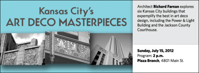 Architect Richard Farnan explores six Kansas City buildings that expemplify the best in art deco design, including the Power & Light Building and the Jackson County Courthouse.