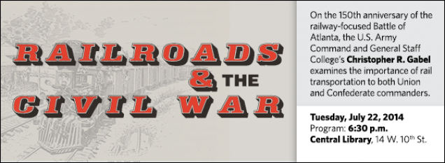 On the 150th anniversary of the railway-focused Battle of Atlanta, the U.S. Army Command and General Staff College's Christopher R. Gabel examines the importance of rail transportation to both Union and Confederate commanders.