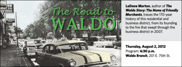 LaDene Morton, author of The Waldo Story: The Home of Friendly Merchants, traces the 170-year history of this residential and business district, from its founding to the fire that swept through the business district in 2007.