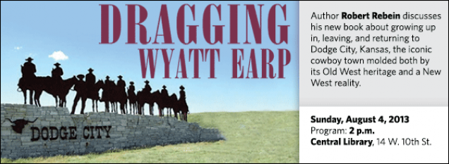 Author Robert Rebein discusses his new book about growing up in, leaving, and returning to Dodge City, Kansas, the iconic cowboy town molded both by its Old West heritage and a New West reality.