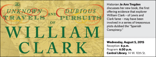 "Historian Jo Ann Trogdon discusses her new book, the first offering evidence that explorer William Clark – of Lewis and Clark fame – may have been involved in a series of treasonous plots dubbed the ""Spanish Conspiracy."""