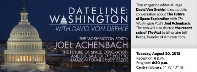 Time magazine editor-at-large  David Von Drehle holds a public conversation about The Future  of Space Exploration with The Washington Post's Joel Achenbach. The two will also discuss the recent sale of The Post to billionaire Jeff Bezos, founder of Amazon.com.