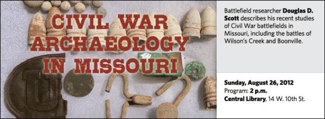 Battlefield researcher Douglas D. Scott describes his recent studies of Civil War battlefields in Missouri, including the battles of Wilson's Creek and Boonville.