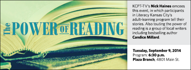 KCPT-TV's Nick Haines emcees this event, in which participants in Literacy Kansas City's adult-learning program tell their stories. Also touting the power of reading is a group of local writers including bestselling author Candice Millard.