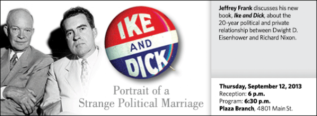 Jeffrey Frank discusses his new book, Ike and Dick, about the 20-year political and private relationship between Dwight D. Eisenhower and Richard Nixon.