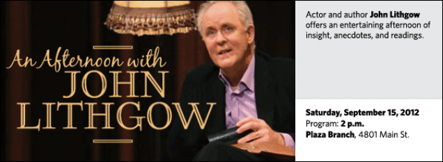 Actor and author John Lithgow offers an entertaining afternoon of insight, anecdotes, and readings.