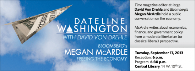 Time magazine editor-at-large David Von Drehle and Bloomberg's Megan McArdle hold a public conversation on the economy.  McArdle writes about economics, finance, and government policy from a moderate libertarian (or classical liberal) perspective.