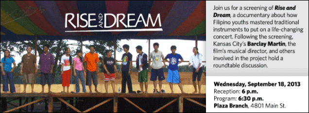 Join us for a screening of Rise and Dream, a documentary about how Filipino youths mastered traditional instruments to put on a life-changing concert. Following the screening, Kansas City's Barclay Martin, the film's musical director, and others involved in the project hold a roundtable discussion.