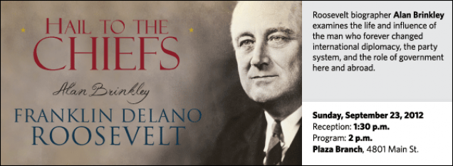 Roosevelt biographer Alan Brinkley examines the life and influence of the man who forever changed international diplomacy, the party system, and the role of government here and abroad.