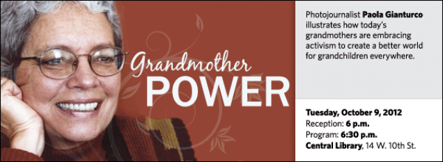 Photojournalist Paola Gianturco illustrates how today's grandmothers are embracing activism to create a better world for grandchildren everywhere.