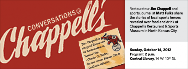 Restaurateur Jim Chappell and sports journalist Matt Fulks share the stories of local sports heroes revealed over food and drink at Chappell's Restaurant & Sports Museum in North Kansas City