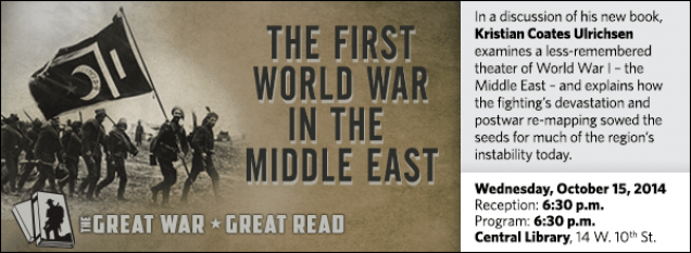 In a discussion of his new book, Kristian Coates Ulrichsen examines a less-remembered theater of World War I – the Middle East – and explains how the fighting's devastation and postwar re-mapping sowed the seeds for much of the region's instability today.
