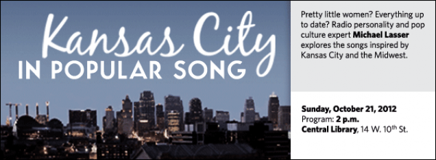 Pretty little women? Everything up to date? Radio personality and pop culture expert Michael Lasser explores the songs inspired by Kansas City and the Midwest.