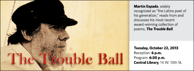 "Martin Espada, widely recognized as ""the Latino poet of his generation,"" reads from and discusses his most recent award-winning collection of poems, The Trouble Ball."