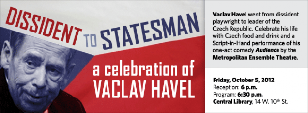 Vaclav Havel went from dissident playwright to leader of the Czech Republic. Celebrate his  life with Czech food and drink and a performance of his one-act comedy Audience by the Metropolitan Ensemble Theatre.