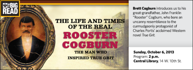 "Brett Cogburn introduces us to his great-grandfather, John Franklin ""Rooster"" Cogburn, who bore an uncanny resemblance to the curmudgeonly protagonist of Charles Portis' acclaimed Western novel True Grit."