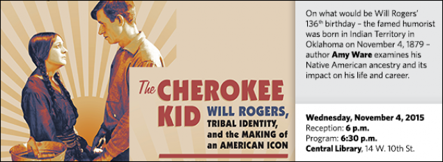 On what would be Will Rogers' 136th birthday – the famed humorist was born in Indian Territory in Oklahoma on November 4, 1879 – author Amy Ware examines his Native American ancestry and its impact on his life and career.