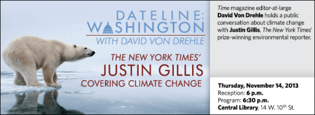 Time magazine editor-at-large  David Von Drehle holds a public conversation about climate change with Justin Gillis, The New York Times' prize-winning environmental reporter.