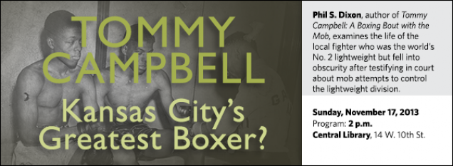 Phil S. Dixon, author of Tommy Campbell: A Boxing Bout with the Mob, examines the life of the local fighter who was the world's No. 2 lightweight but fell into obscurity after testifying in court about mob attempts to control the lightweight division.