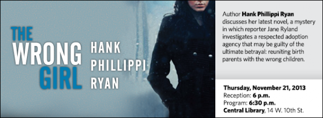 Author Hank Phillippi Ryan discusses her latest novel, a mystery in which reporter Jane Ryland investigates a respected adoption agency that may be guilty of the ultimate betrayal: reuniting birth parents with the wrong children.
