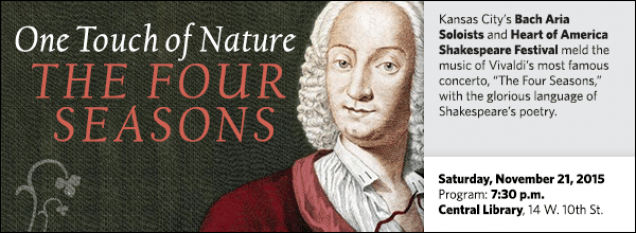 """Kansas City's Bach Aria Soloists and Heart of America Shakespeare Festival meld the music of Vivaldi's most famous concerto, """"The Four Seasons,"""" with the glorious language of Shakespeare's poetry."""