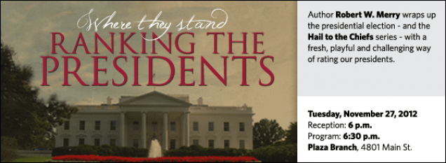 Author Robert W. Merry wraps up the presidential election - and the Hail to the Chiefs series - with a fresh, playful and challenging way of rating our presidents.