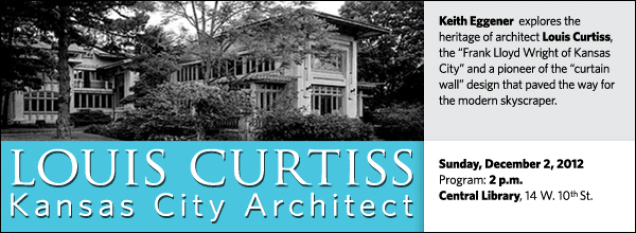 "Keith Eggener explores the heritage of architect Louis Curtiss, the ""Frank Lloyd Wright of Kansas City"" and a pioneer of the ""curtain wall"" design that paved the way for the modern skyscraper."