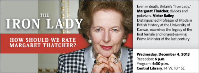 "Even in death, Britain's ""Iron Lady,"" Margaret Thatcher, divides and polarizes. Victor Bailey, Distinguished Professor of Modern British History at the University of Kansas, examines the legacy of the first female and longest-serving Prime Minister of the last century."