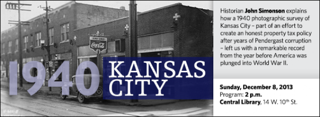 Historian John Simonson explains how a 1940 photographic survey of Kansas City – part of an effort to create an honest property tax policy after years of Pendergast corruption – left us with a remarkable record from the year before America was plunged into World War II.