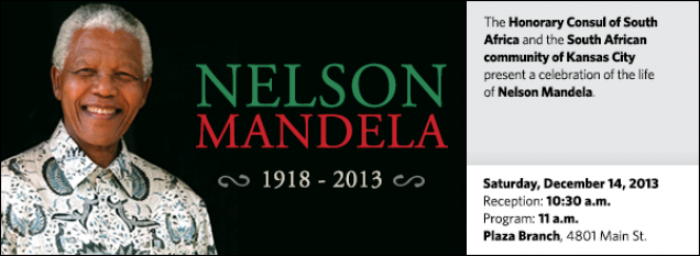 The Honorary Consul of South Africa and the South African community of Kansas City present a celebration of the life of Nelson Mandela.