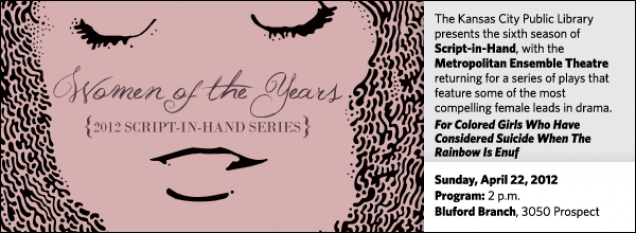 The Kansas City Public Library presents the sixth season of  Script-in-Hand, with the Metropolitan Ensemble Theatre returning for a series of plays that feature some of the most compelling female leads in drama.