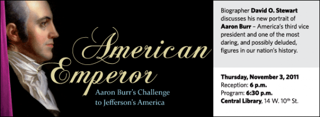 Biographer David O. Stewart discusses his new portrait of  Aaron Burr – America's third vice president and one of the most daring, and possibly deluded, figures in our nation's history.