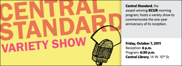 Central Standard, the award-winning KCUR morning program, hosts a variety show to commemorate the one-year anniversary of its inception.