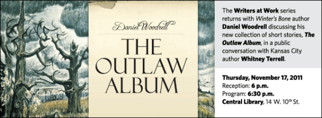 The Writers at Work series returns with Winter's Bone author Daniel Woodrell discussing his new collection of short stories, The Outlaw Album, in a public conversation with Kansas City author Whitney Terrell.