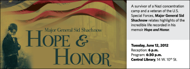 A survivor of a Nazi concentration camp and a veteran of the U.S. Special Forces, Major General Sid Shachnow relates highlights of the incredible life recorded in his memoir Hope and Honor.