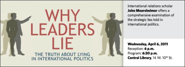 International relations scholar John Mearsheimer offers a comprehensive examination of the strategic lies told in international politics.