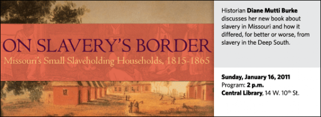Historian Diane Mutti Burke discusses her new book about slavery in Missouri and how it differed, for better or worse, from slavery in the Deep South.