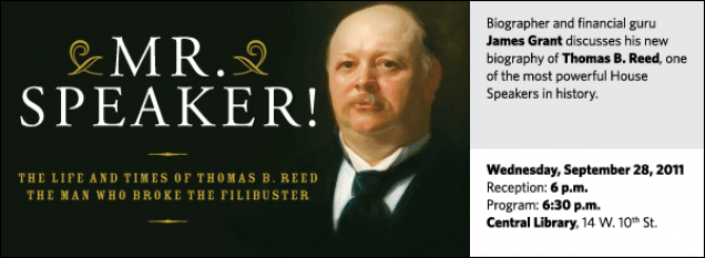 Biographer and financial guru James Grant discusses his new biography of Thomas B. Reed, one of the most powerful House Speakers in history.