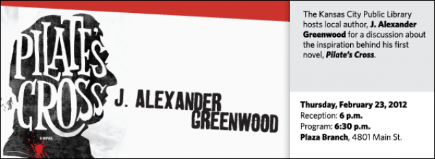 The Kansas City Public Library hosts local author, J. Alexander Greenwood for a discussion about the inspiration behind his first novel, Pilate's Cross.