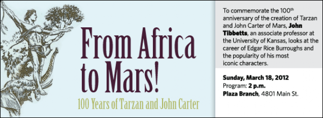 To commemorate the 100th anniversary of the creation of Tarzan and John Carter of Mars, John Tibbetts, an associate professor at the University of Kansas, looks at the career of Edgar Rice Burroughs and the popularity of his most  iconic characters.