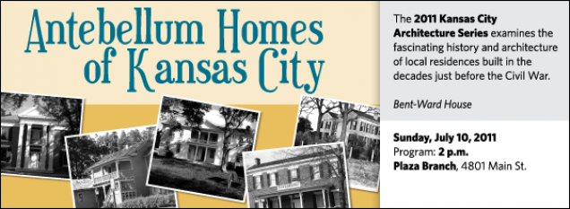 The 2011 Kansas City Architecture Series examines the fascinating history and architecture of local residences built in the decades just before the Civil War.