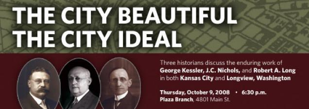 Kessler, Long, and Nichols: The City Beautiful, the City Ideal