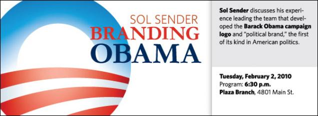 "Sol Sender discusses his experience leading the team that developed the Barack Obama campaign logo and ""political brand,"" the first of its kind in American politics."