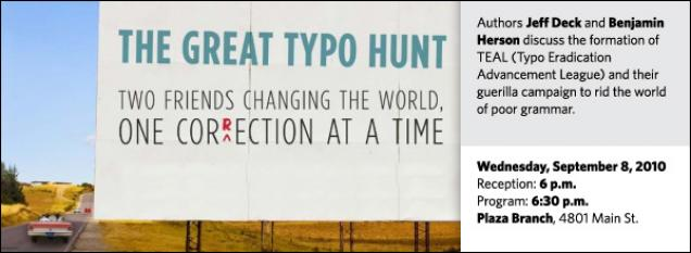 Authors Jeff Deck and Benjamin Herson discuss the formation of TEAL (Typo Eradication Advancement League) and their guerilla campaign to rid the world of poor grammar.