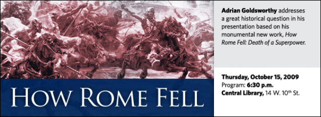 Adrian Goldsworthy addresses  a great historical question in his presentation based on his  monumental new work, How  Rome Fell: Death of a Superpower.