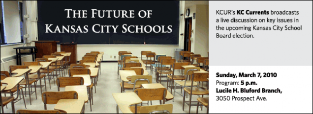 KCUR's KC Currents broadcasts  a live discussion on key issues in the upcoming Kansas City School Board election.