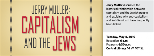 Jerry Muller discusses the  historical relationship between capitalism and the Jewish people and explains why anti-capitalism and anti-Semitism have frequently been linked.